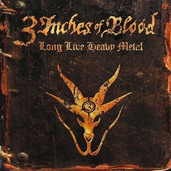 3 INCHES OF BLOOD: LONG LIVE HEAVY METAL (CD)