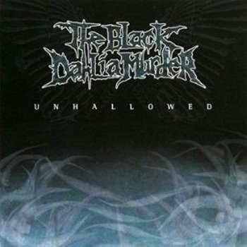 BLACK DAHLIA MURDER: UNHALLOWED (CD)