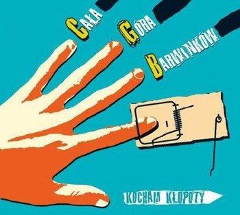 CAŁA GÓRA BARWINKÓW: KOCHAM KŁOPOTY (CD)