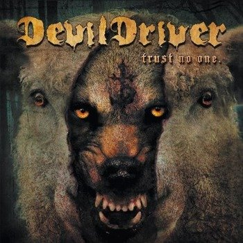 DEVILDRIVER : TRUST NO ONE (CD)