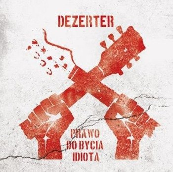 DEZERTER: PRAWO DO BYCIA IDIOTĄ (CD)