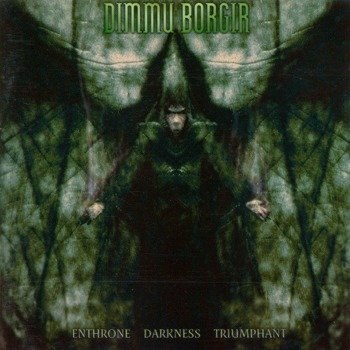DIMMU BORGIR - ENTHRONE DARKNESS TRIUMPHANT (CD)