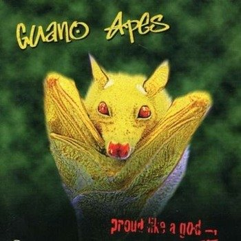 GUANO APES : PROUD LIKE A GOD (CD)