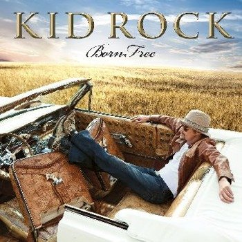 KID ROCK: BORN FREE (CD)