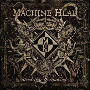 MACHINE HEAD: BLOODSTONE & DIAMONDS (CD)