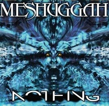 MESHUGGAH: NOTHING (CD)