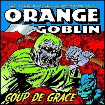 ORANGE GOBLIN: COUP DE GRACE (CD)