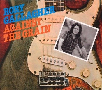RORY GALLAGHER: AGAINST THE GRAIN (CD)