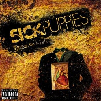 SICK PUPPIES: DRESSED UP AS LIFE (CD)