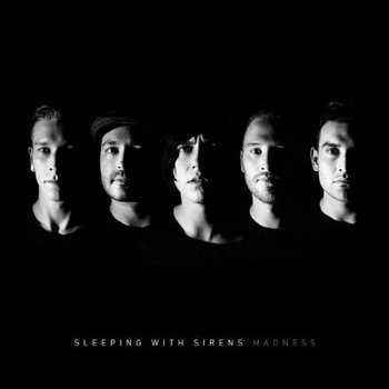 SLEPING WITH SIRENS: MADNESS (CD)