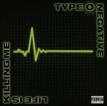 TYPE O NEGATIVE: LIFE IS KILLING ME (CD)
