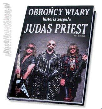 książka JUDAS PRIEST - OBROŃCY WIARY historia zespołu - Neil Daniels