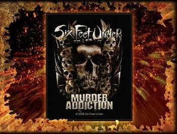 naszywka SIX FEET UNDER - MURDER ADDICTION