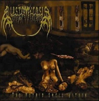 płyta CD: BLASTOMYCOSIS - THE PUTRID SMELL WITHIN