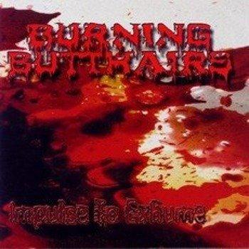 płyta CD: BURNING BUTTHAIRS - IMPULSE TO EXHUME
