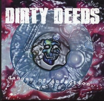 płyta CD: DIRTY DEEDS - DANGER OF INFECTION