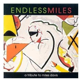 płyta CD: ENDLESS MILES: A TRIBUTE TO MILES DAVIS