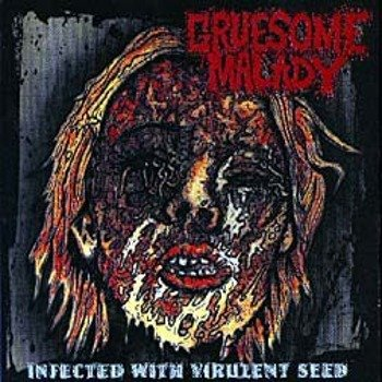 płyta CD: GRUESOME MALADY - INFECTED WITH VIRULENT SEED