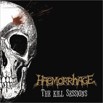 płyta CD: HAEMORRHAGE - THE KILL SESSIONS