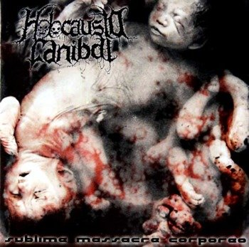 płyta CD: HOLOCAUSTO CANIBAL - SUBLIME MASSACRE CORPÓREO