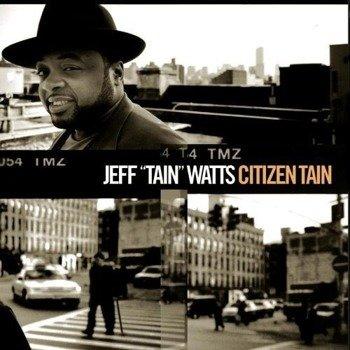 """płyta CD: JEFF """"TAIN"""" WATTS - CITIZEN TAIN"""