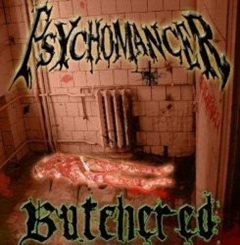 płyta CD: PSYCHOMANCER - BUTCHERED
