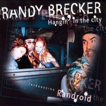 płyta CD: RANDY BRECKER - HANGIN' IN THE CITY
