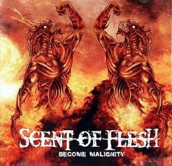 płyta CD: SCENT OF FLESH - BECOME MALIGNITY