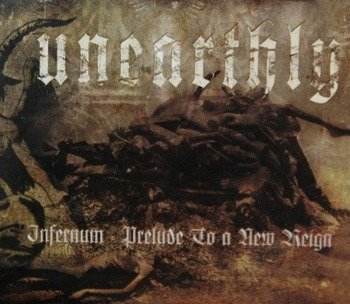 płyta CD: UNEARTHLY - INFERNUM - PRELUDE TO A NEW REIGN