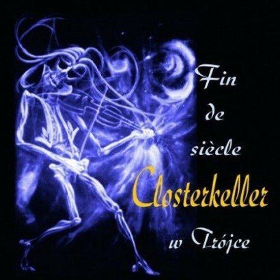 CLOSTERKELLER : FIN DE SIECLE W TRÓJCE (CD)