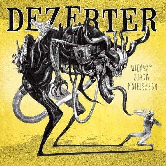 DEZERTER: WIĘKSZY ZJADA MNIEJSZEGO (CD)