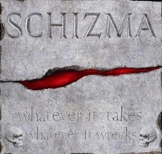 SCHIZMA: WHATEVER IT TAKES WHATEVER IT WRECKS (CD)