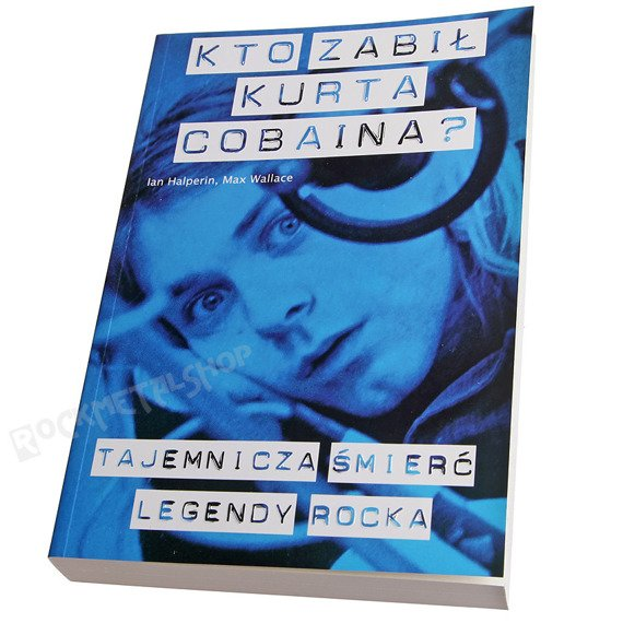 książka KTO ZABIŁ KURTA COBAINA? autor: Ian Halperi, Max Wallace