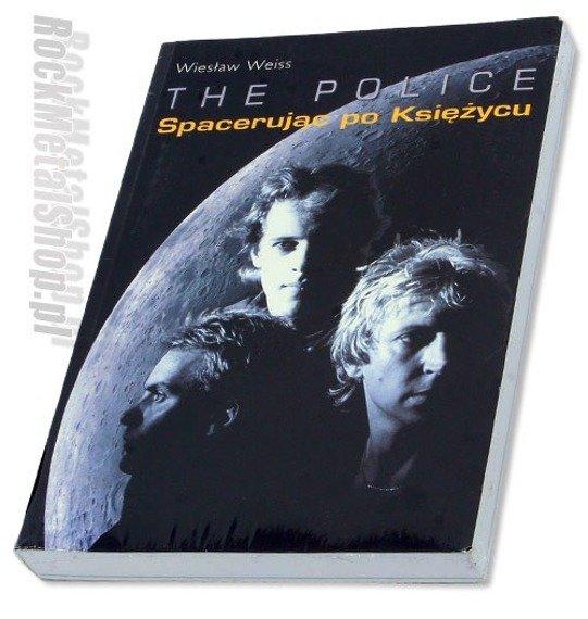 książka THE POLICE - SPACERUJĄC PO KSIĘŻYCU - Wiesław Weiss