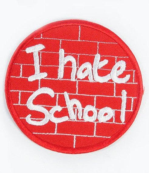 naszywka I HATE SCHOOL