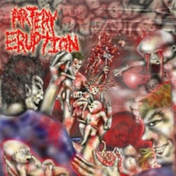 płyta CD: ARTERY ERUPTION - GOUGING OUT EYES OF MUTILATED INFANTS