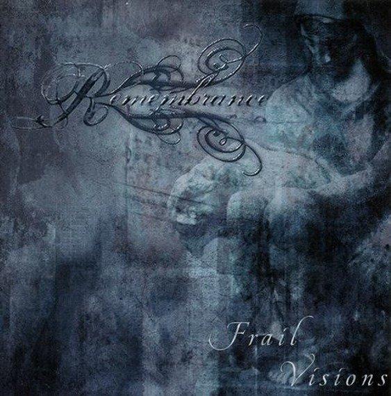 płyta CD: REMEMBRANCE - FRAIL VISIONS