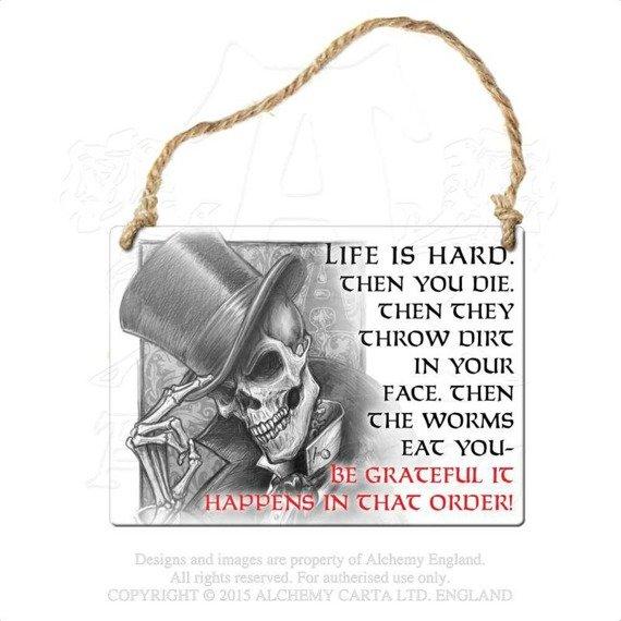 "tabliczka z metalu ""LIFE IS HARD"""